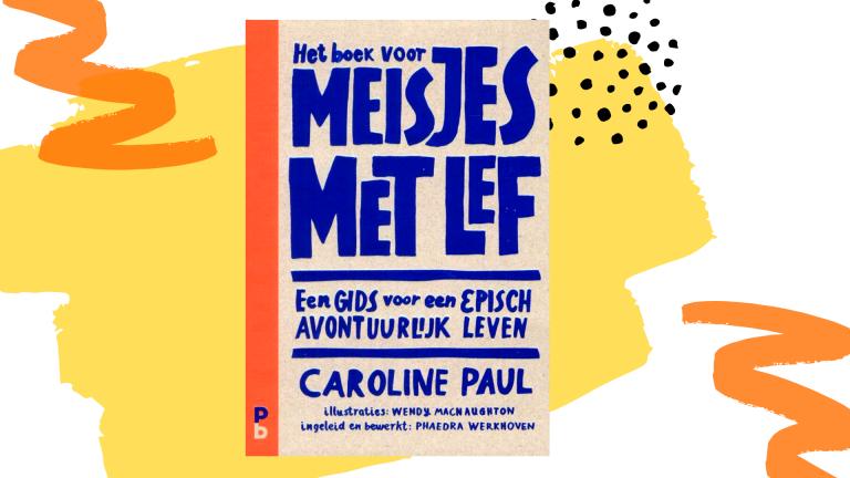 Recensie: Het boek voor meisjes met lef - Caroline Paul