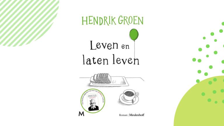 Recensie: Leven en laten leven - Hendrik Groen