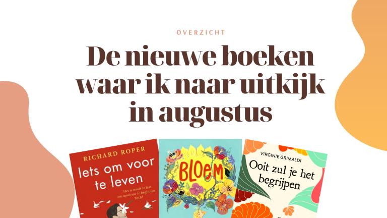 De nieuwe boeken waar ik naar uitkijk in augustus