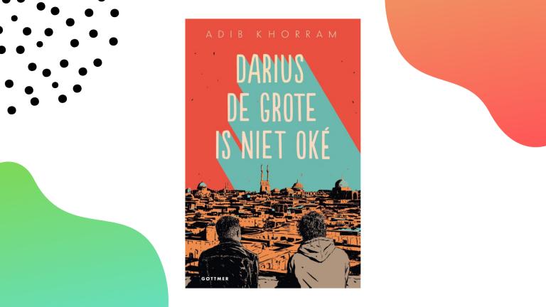 Recensie: Darius de Grote is niet oké - Adib Khorram