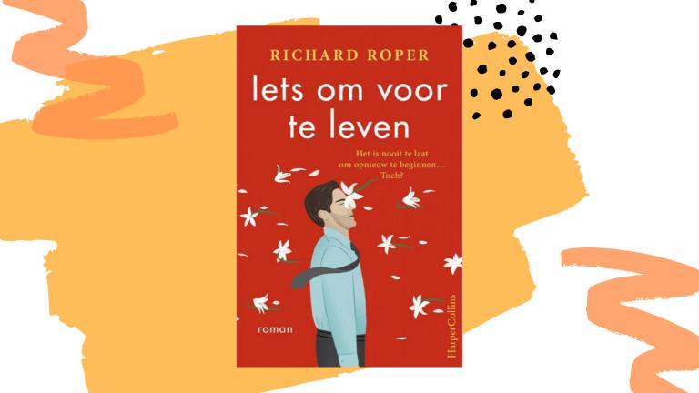 Recensie: Iets om voor te leven - Richard Roper