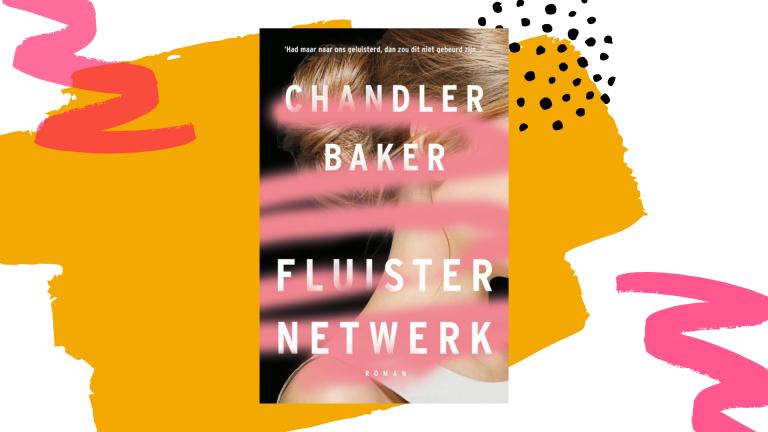 Recensie: Fluisternetwerk - Chandler Baker