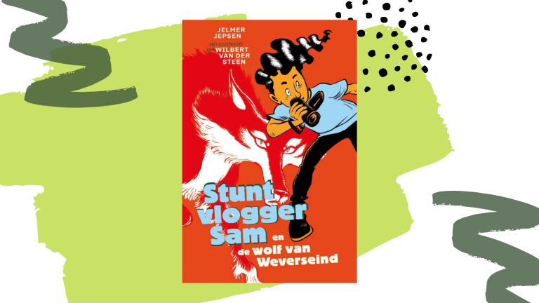 Recensie: Stuntvlogger Sam en de wolf van Weverseind - Jelmer Jepsen