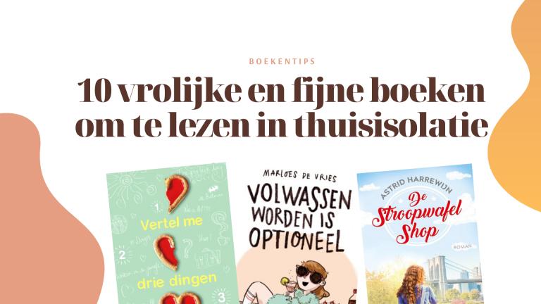 10 vrolijke en fijne boeken om (juist nu!) te lezen