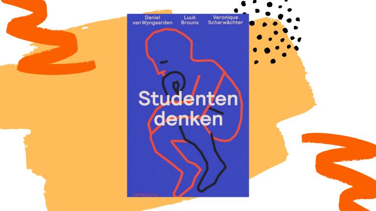 Recensie: Studentendenken - Daniel van Wyngaarden, Luuk Brouns & Veronique Scharwächter