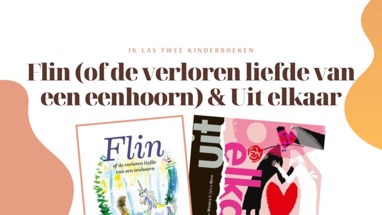 Twee kinderboeken die ik las: Flin & Uit elkaar