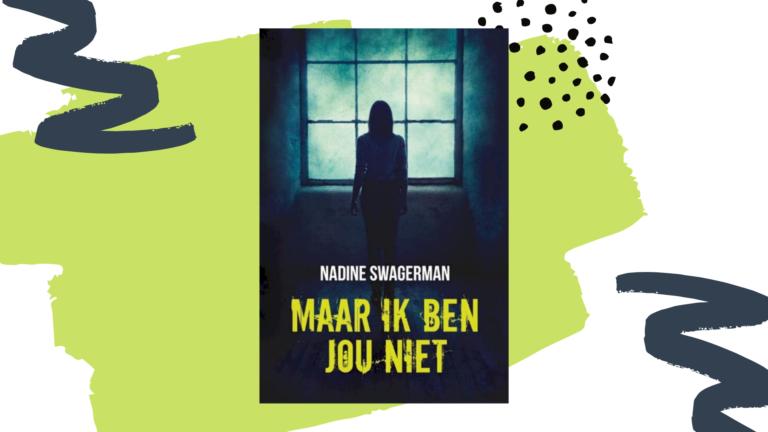 Recensie: Maar ik ben jou niet - Nadine Swagerman
