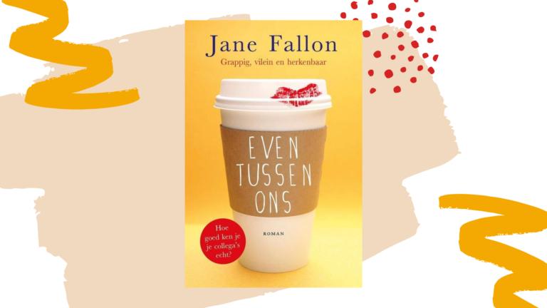 Recensie: Even tussen ons - Jane Fallon