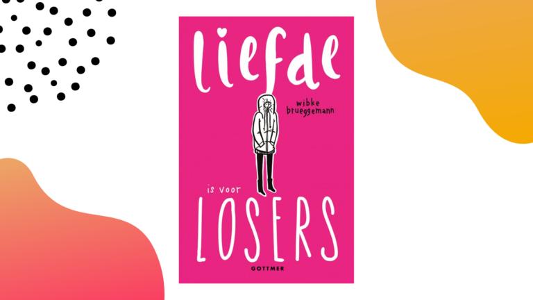 Recensie: Liefde is voor losers - Wibke Brueggemann