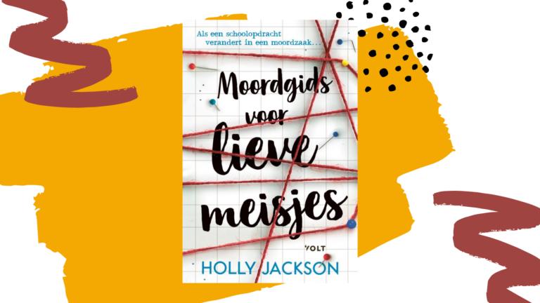 Recensie: Moordgids voor lieve meisjes - Holly Jackson