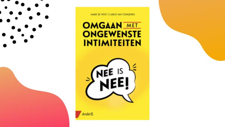 Recensie: Omgaan met ongewenste intimiteiten - Carlie van Tongeren & Mark de West