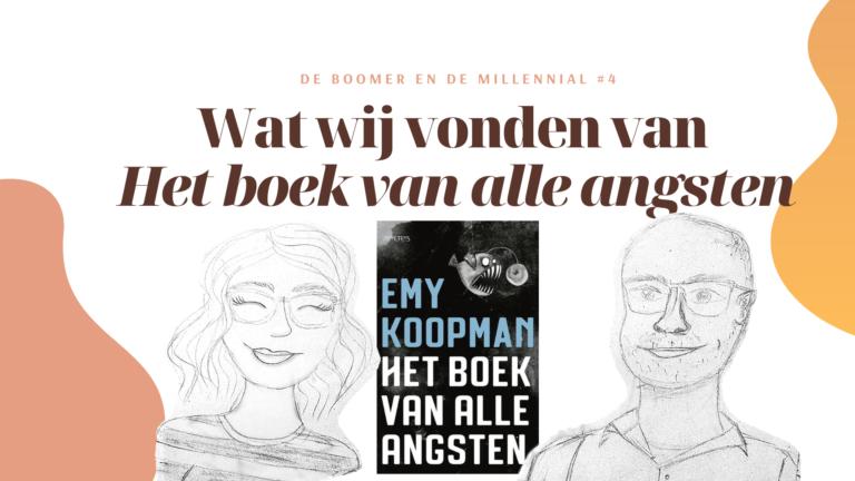 Wat wij vonden van Het boek van alle angsten van Emy Koopman | De boomer en de millennial #4