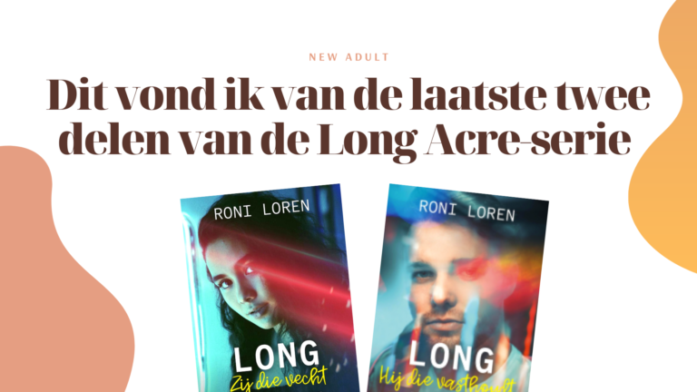 Recensie: Zij die vecht en Hij die vasthoudt (Long Acre #3 & #4) - Roni Loren