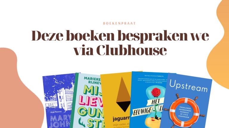 Deze boeken bespraken we tijdens Boekenpraat op Clubhouse