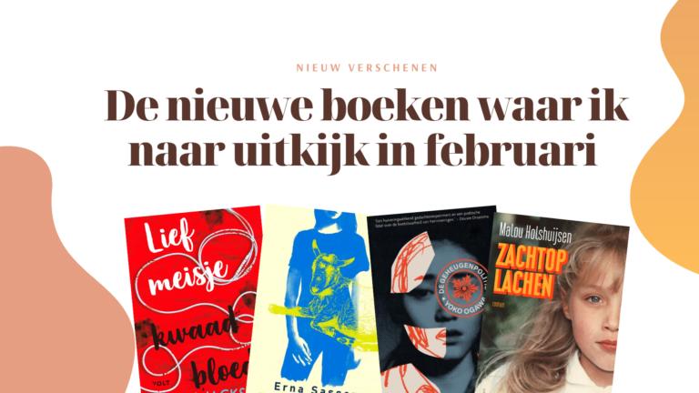 Dit zijn de boeken waar ik naar uitkijk in februari