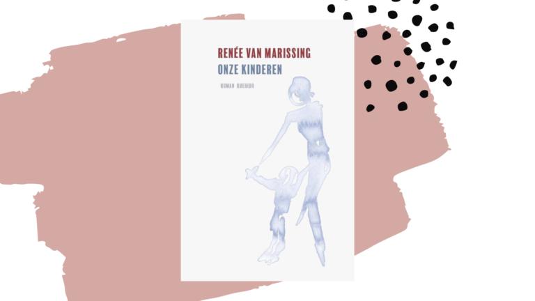 Recensie: Onze kinderen - Renée van Marissing